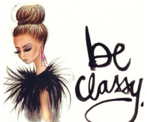 classy, fashion, and be classy image