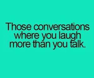 laugh, talk, and conversation image