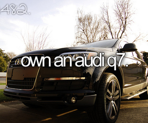 audi, q7, and before i die image