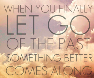 quote, past, and let go image