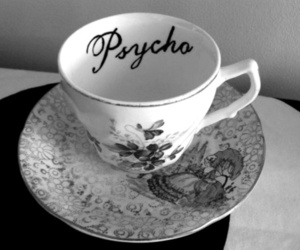 Psycho, black and white, and tea image