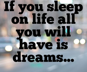 dreams, quote, and sleep image