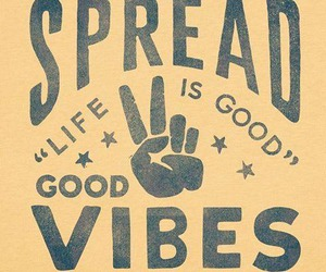 peace, life, and vibes image