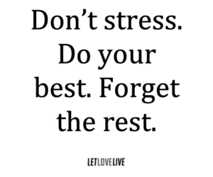 quote, forget, and stress image