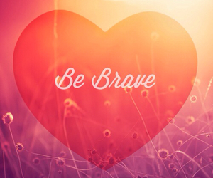 brave, quote, and heart image