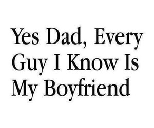 boyfriend, dad, and quotes image