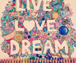 Dream, live, and love image