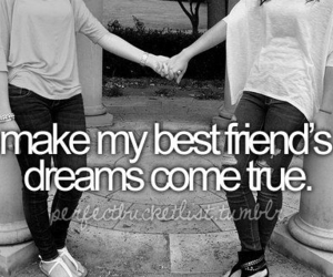 Dream, before i die, and best friends image