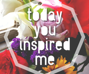 inspiration, flowers, and today image