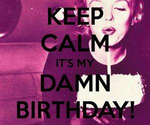 birthday, keep calm, and Marilyn Monroe image