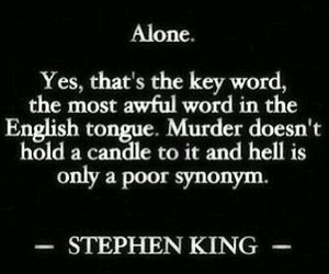 alone, quotes, and Stephen King image
