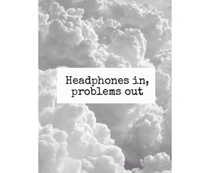 quote, headphones, and problems image