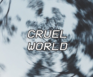 world, cruel, and grunge image