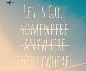 travel, quote, and let's go image