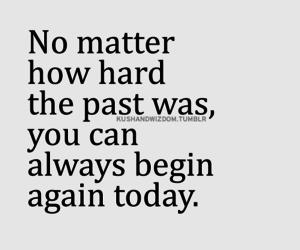 past, no matter, and quote image