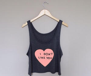 fashion, tank top, and i don't like you image