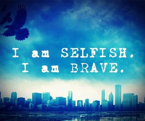 divergent, brave, and selfish image