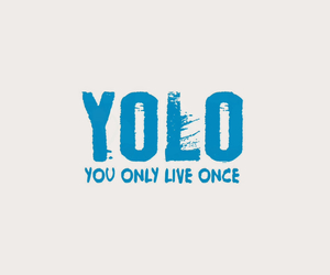 background, quote, and yolo image