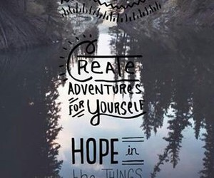 adventure, explore, and hope image