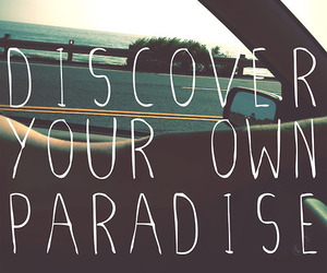 paradise, quote, and discover image