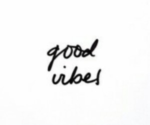 quotes, vibes, and good vibes image