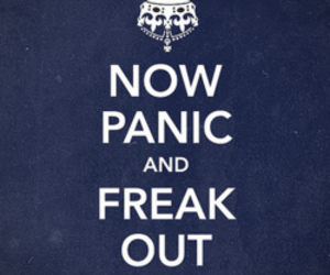 panic, keep calm, and freak out image