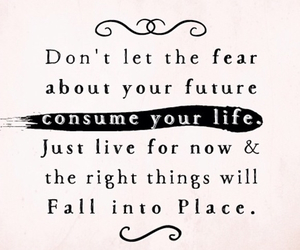 quotes, amen to that!, and fear about your future image
