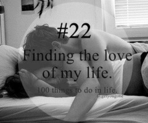 love, 22, and 100 things to do in life image