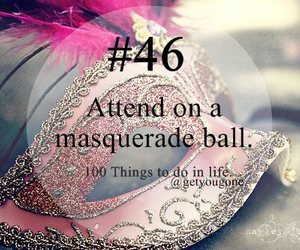 100 things to do in life, 46, and masquerade image