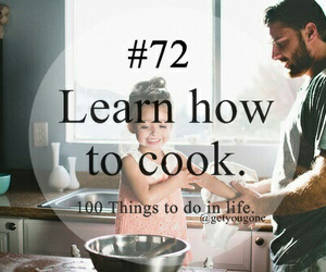 100 things to do in life, 72, and cook image