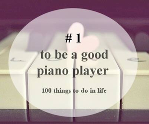 100 things to do in life and piano image