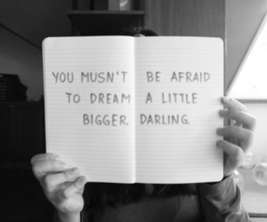 Dream, quote, and not afraid image