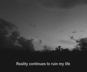 reality, life, and quotes image