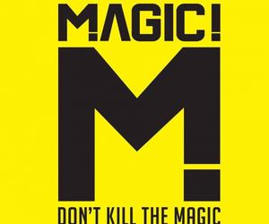 magic! and don't kill the magic image