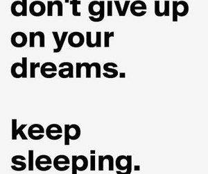 don't give up, girls, and dreams image