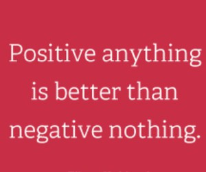 negative, nothing, and positive image