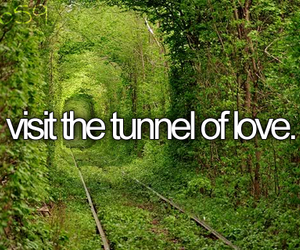 love, tunnel, and before i die image