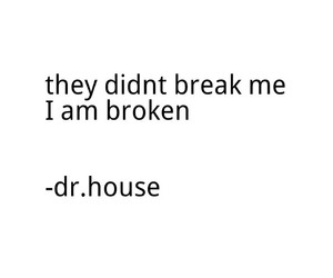 break, broken, and dr.House image