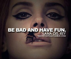 lana del rey, quote, and bad image