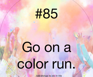 85, 100 things to do in life, and color run image