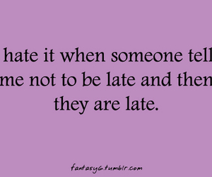 hate, Late, and someone image