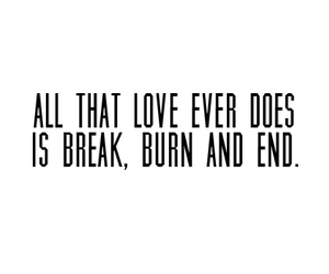 love, end, and break image