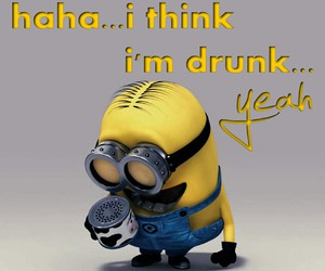 drunk, minion, and yeah image