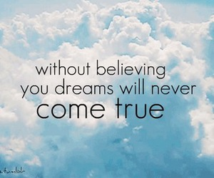 because, Dream, and believe image