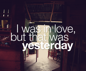 love, yesterday, and text image