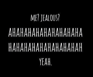 jealous, quotes, and yeah image