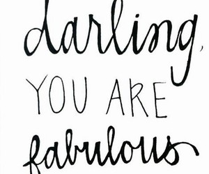 fabulous, darling, and quote image