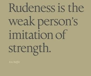 quotes, rudeness, and strength image