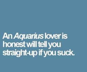 aquarius, him, and honesty image