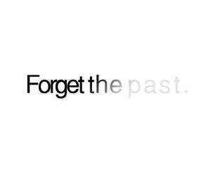 past, forget, and quotes image